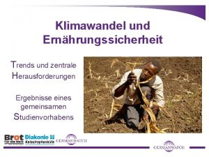 Klimawandel und Ernhrungssicherheit Trends und zentrale Herausforderungen Ergebnisse