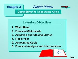 Chapter 4 Power Notes Completing the Accounting Cycle