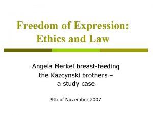 Freedom of Expression Ethics and Law Angela Merkel