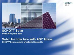 SCHOTT Solar Powered by the Sun Solar Architecture