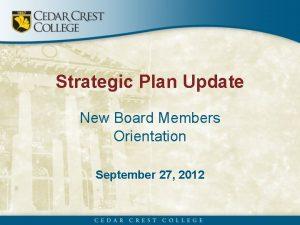 Strategic Plan Update New Board Members Orientation September