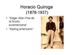 Horacio Quiroga 1878 1937 Edgar Allan Poe de