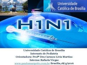 Universidade Catlica de Braslia Internato de Pediatria Orientadora