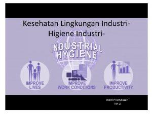 Kesehatan Lingkungan Industri Higiene Industri Ratih Pramitasari TM2