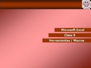 Microsoft Excel Clase 9 Herramientas Macros Microsoft Excel