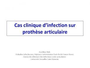 Cas clinique dinfection sur prothse articulaire Aurlien Dinh