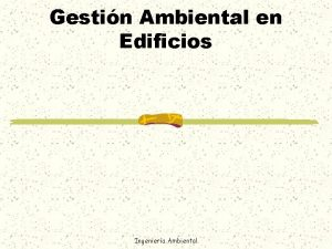 Gestin Ambiental en Edificios Ingeniera Ambiental ASPECTO AMBIENTAL