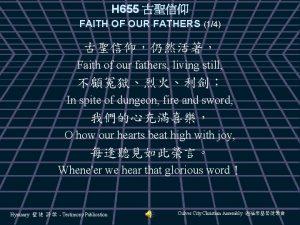 H 655 FAITH OF OUR FATHERS 14 Faith