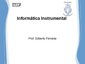 Informtica Instrumental Prof Edberto Ferneda Softwares Aplicativos Sistema