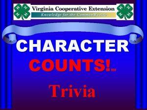 CHARACTER COUNTS SM Trivia CC Trivia Respect Responsi
