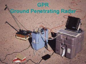 GPR Ground Penetrating Radar Ground Penetrating Radar GPR