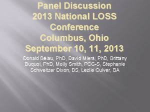 Panel Discussion 2013 National LOSS Conference Columbus Ohio