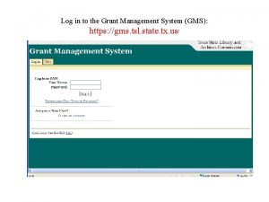 Log in to the Grant Management System GMS