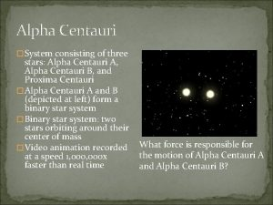 Alpha Centauri System consisting of three stars Alpha