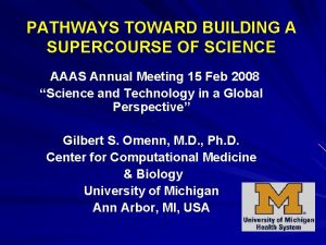 PATHWAYS TOWARD BUILDING A SUPERCOURSE OF SCIENCE AAAS