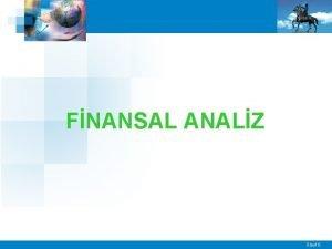 FNANSAL ANALZ Slayt 0 FNANSAL ANALZ Finansal analiz