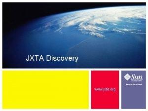 JXTA Discovery www jxta org 9 1 Learning
