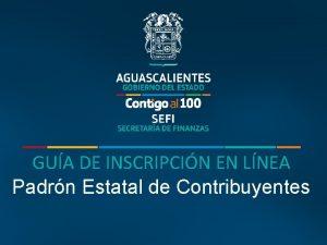 GUA DE INSCRIPCIN EN LNEA Padrn Estatal de