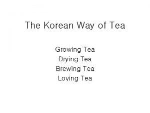 The Korean Way of Tea Growing Tea Drying