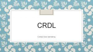 CRDL Contact door aanraking Wat gaan we doen