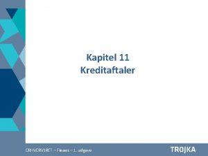 Kapitel 11 Kreditaftaler Afstning A 2 4 Finans