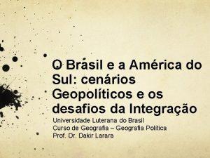 O Brasil e a Amrica do Sul cenrios