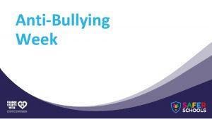 AntiBullying Week What is AntiBullying Week AntiBullying Week