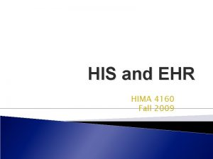 HIS and EHR HIMA 4160 Fall 2009 Acronyms