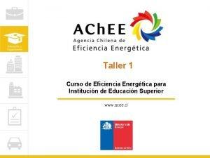 Taller 1 Curso de Eficiencia Energtica para Institucin