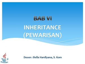 BAB VI INHERITANCE PEWARISAN Dosen Bella Hardiyana S