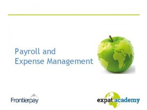 Payroll and Expense Management Index Introduction Expense Management