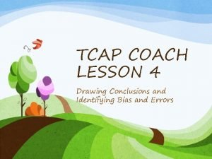 TCAP COACH LESSON 4 Drawing Conclusions and Identifying
