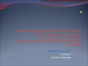 PROGRAMMAZIONE FONDI STRUTTURALI 20072013 PONFSE Competenze per lo