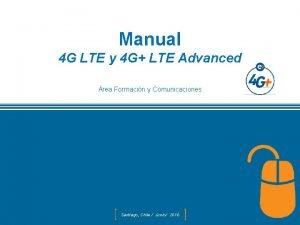 Manual 4 G LTE y 4 G LTE