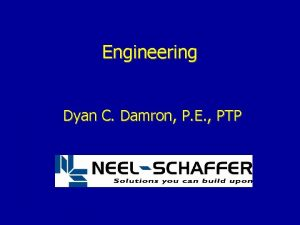 Engineering Dyan C Damron P E PTP What