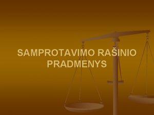 SAMPROTAVIMO RAINIO PRADMENYS DSTYMAS RAINIO PAMATAS n TRYS