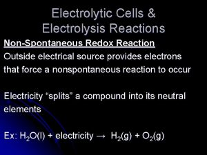 Electrolytic Cells Electrolysis Reactions NonSpontaneous Redox Reaction Outside