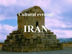 Cultural evening IRAN General Information General Information Europe