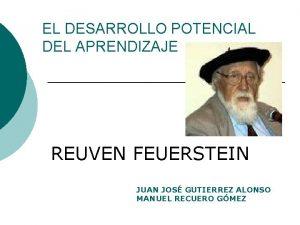 EL DESARROLLO POTENCIAL DEL APRENDIZAJE REUVEN FEUERSTEIN JUAN