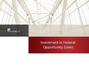 Investment in Federal Opportunity Zones Opportunity Zones History