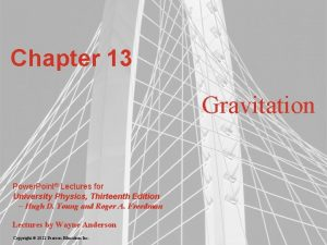 Chapter 13 Gravitation Power Point Lectures for University