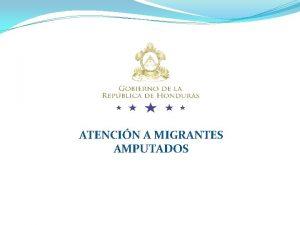 ATENCIN A MIGRANTES AMPUTADOS DECLARATORIA DE EMERGENCIA Mediante