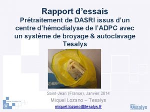 Rapport dessais Prtraitement de DASRI issus dun centre