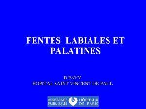 FENTES LABIALES ET PALATINES B PAVY HOPITAL SAINT