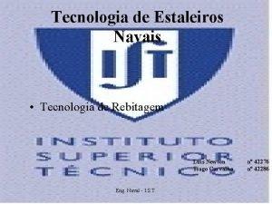 Tecnologia de Estaleiros Navais Tecnologia de Rebitagem Lus