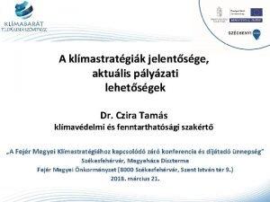 A klmastratgik jelentsge aktulis plyzati lehetsgek Dr Czira