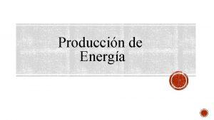 Produccin de Energa Cuando las mitocondrias trabajan p