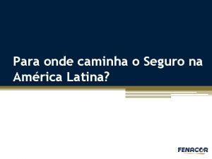Para onde caminha o Seguro na Amrica Latina