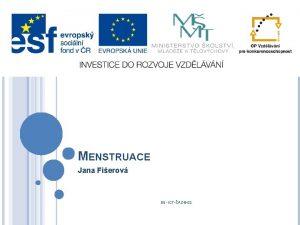 MENSTRUACE Jana Fierov EU ICTAZ8 02 Anotace Oekvan