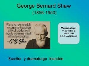 George Bernard Shaw 1856 1950 Mercedes Iscar 1